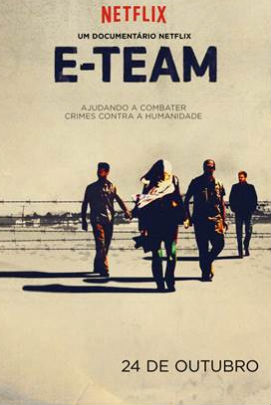 Cartaz do documentário E-Team (Netflix/Reprodução)